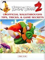 Angry Birds 2 Unofficial Walkthroughs Tips, Tricks, & Game Secrets