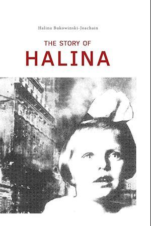 Bog, paperback The Story of Halina af Halina Bukowinski-Joachain