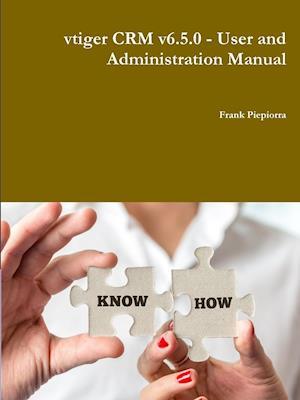 Bog, paperback Vtiger Crm V6.5.0 - User and Administration Manual af Frank Piepiorra