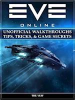 Eve Online Unofficial Walkthroughs Tips, Tricks, & Game Secrets