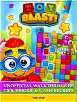 Toy Blast! Unofficial Walkthroughs Tips, Tricks, & Game Secrets