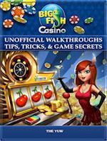 Big Fish Casino Unofficial Walkthroughs Tips, Tricks, & Game Secrets