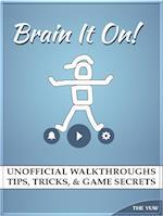Brain it On! Unofficial Walkthroughs Tips, Tricks, & Game Secrets