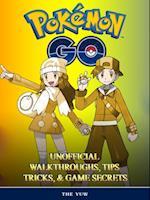 Pokemon Go Unofficial Walkthroughs, Tips Tricks, & Secrets
