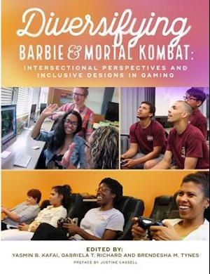 Diversifying Barbie and Mortal Kombat af Yasmin B. Kafai, Brendesha M. Tynes, Gabriela T. Richard