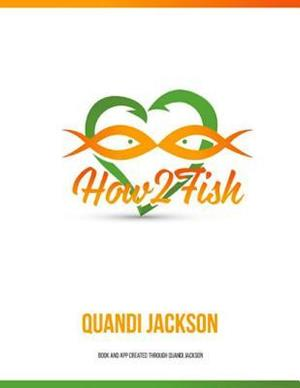 How 2 Fish: The Book af Quandi Jackson