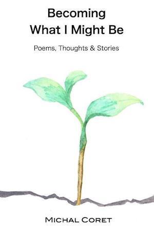Bog, paperback Becoming What I Might Be af Michal Coret