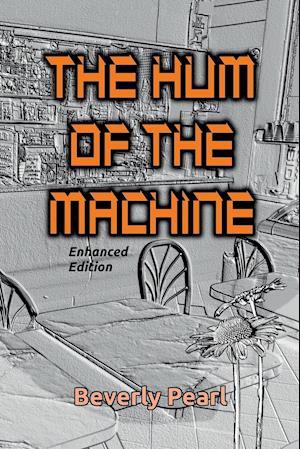 Bog, paperback The Hum of the Machine, Enhanced Edition af Beverly Pearl
