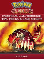 Pokemon Omega Ruby Unofficial Walkthroughs Tips, Tricks, & Game Secrets
