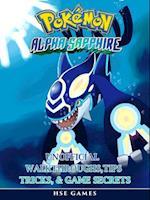 Pokemon Alpha Sapphire Unofficial Walkthroughs, Tips Tricks, & Game Secrets