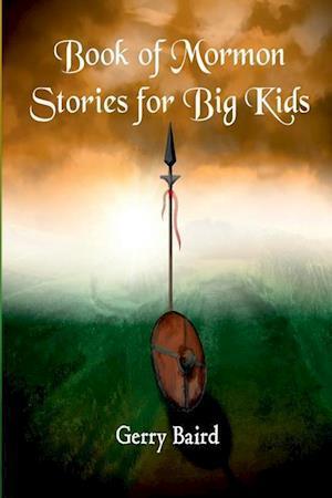 Bog, paperback Book of Mormon Stories for Big Kids af Gerry Baird