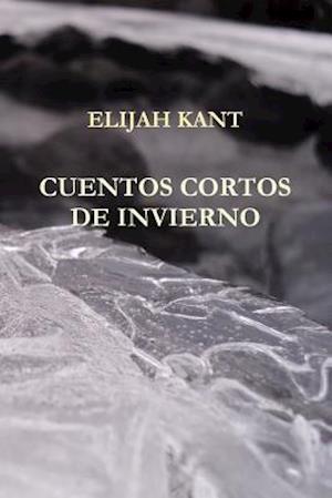Bog, paperback Cuentos Cortos de Invierno af Elijah Kant