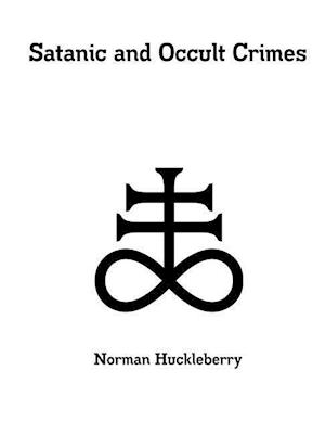 Bog, paperback Satanic and Occult Crimes af Norman Huckleberry