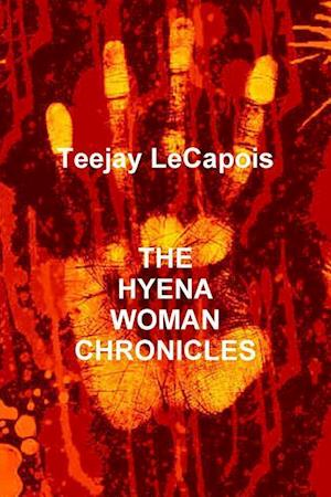 Bog, paperback The Hyena Woman Chronicles af Teejay LeCapois