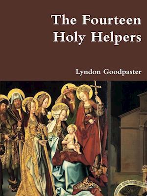 Bog, paperback The Fourteen Holy Helpers af Lyndon Goodpaster