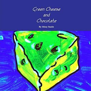 Bog, paperback Green Cheese and Chocolate af Misty Smith