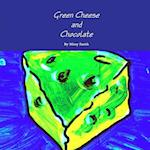 Green Cheese and Chocolate af Misty Smith