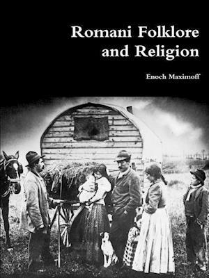 Bog, paperback Romani Folklore and Religion af Enoch Maximoff