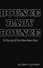Bounce Baby Bounce the Beginning