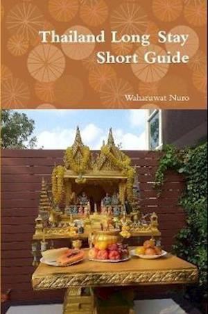 Bog, paperback Thailand Long Stay Short Guide af Waharuwat Nuro