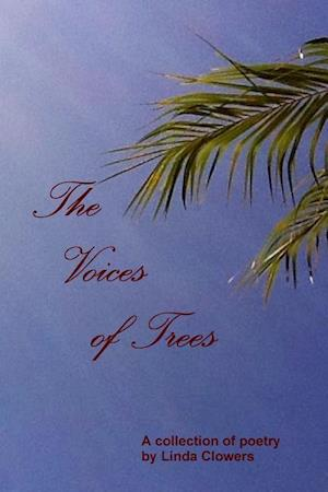 Bog, paperback The Voices of Trees af Linda Clowers