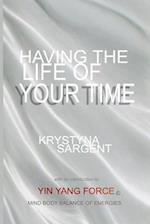 Having the Life of Your Time af Krystyna Sargent