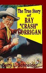 The True Story of Ray Crash Corrigan