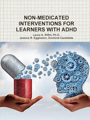 Bog, paperback Non-Medicated Interventions for Learners with ADHD af Jessica R. Eggleston, Ph. D. Laura a. Riffel