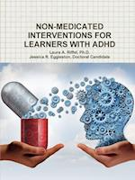 Non-Medicated Interventions for Learners with ADHD af Jessica R. Eggleston, Ph. D. Laura a. Riffel