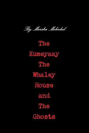 Bog, paperback The Kumeyaay, the Whaley House, and the Ghosts af Marsha Mehrdad