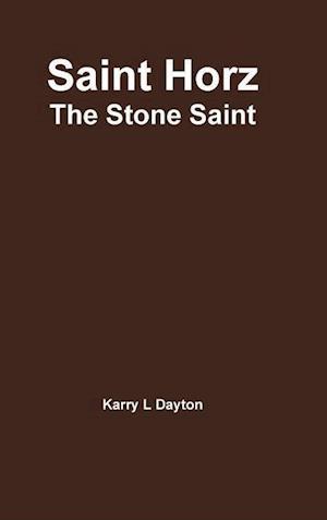 Saint Horz - The New Addition af Karry Dayton