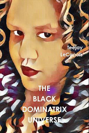 Bog, paperback The Black Dominatrix Universe af Teejay LeCapois
