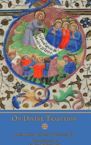 Bog, hardback On Divine Tradition af Phd Fr Chad Ripperger, Ryan Grant, S. J. John Baptist Cardinal Franzelin