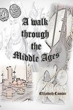 A Walk Through the Middle Ages af Elizabeth Cassar