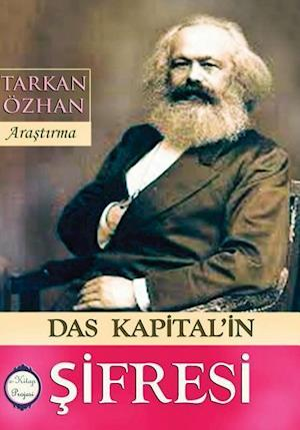 Bog, hardback Das Kapital'in Sifresi af Tarkan Ozhan
