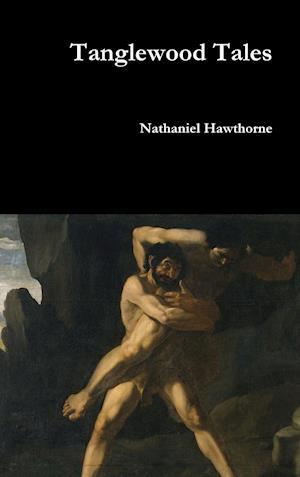 Bog, hardback Tanglewood Tales af Hawthorne Nathaniel