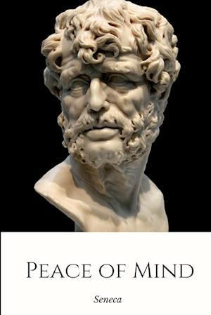 Bog, paperback Peace of Mind af Seneca