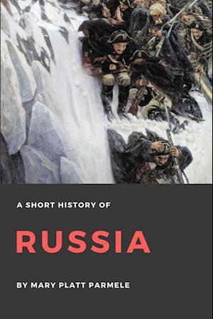 Bog, paperback A Short History of Russia af Mary Platt Parmele