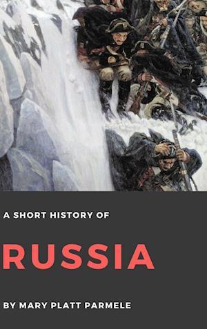 Bog, hardback A Short History of Russia af Mary Platt Parmele