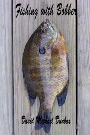 Bog, paperback Fishing with Bobber af David Michael Dunbar