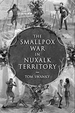 The Smallpox War in Nuxalk Territory af Tom Swanky