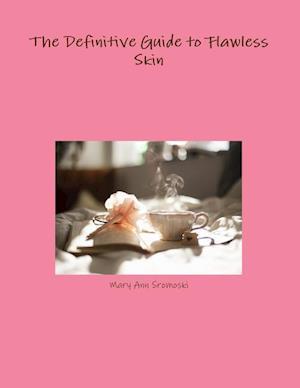 Bog, paperback The Definitive Guide to Flawless Skin af Mary Ann Sromoski