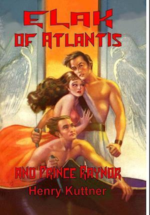 Bog, hardback Elak of Atlantis and Prince Raynor af Henry Kuttner