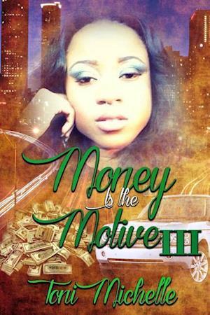 Bog, paperback Money Is the Motive 3 af Toni Michelle