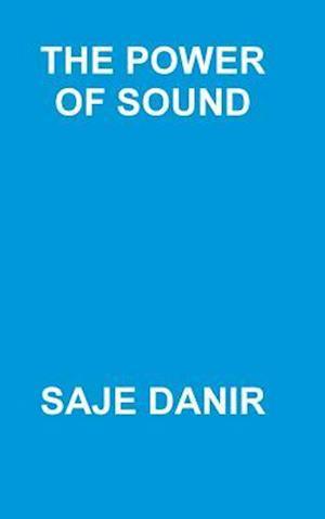 Bog, hardback The Power of Sound af Saje Danir