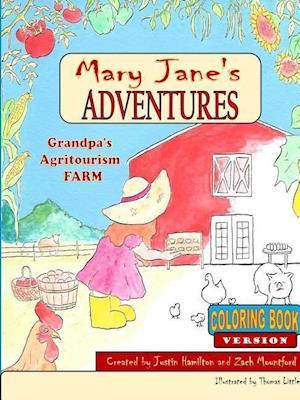 Bog, paperback Mary Janes Adventures - Grandpa's Agritourism Farm Coloring Book af Justin Hamilton, Zach Mountford