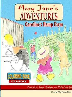Mary Jane's Adventures - Caroline's Hemp Farm Coloring Book af Zach Mountford, Justin Hamilton