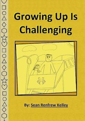 Bog, paperback Growing Up Is Challenging af Sean Renfrew Kelley