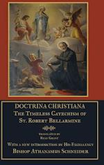 Doctrina Christiana af Ryan Grant, S. J. St Robert Bellarmine, Bishop Athanasius Schneider