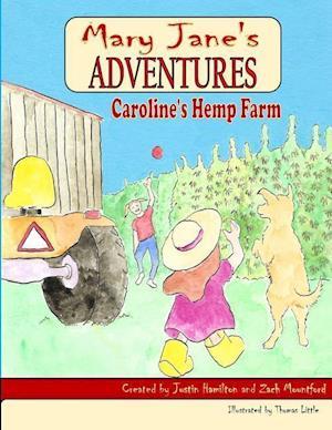 Bog, paperback Mary Jane's Adventures - Caroline's Hemp Farm Full Color af Zach Mountford, Justin Hamilton